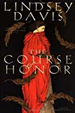 Davis, Lindsey: The Course of Honor