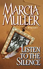 Listen to the Silence by Marcia Muller