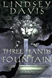 Davis, Lindsey: Three Hands in the Fountain