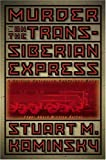 Kaminsky, Stuart M.: Murder on the Trans-Siberian Express