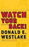 Westlake, Donald E.: Watch Your Back!
