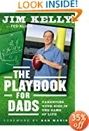 The Playbook for Dads: Parenting Your Kids In the Game of Life