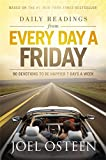 Osteen, Joel: Daily Readings from Every Day a Friday: 90 Devotions to Be Happier 7 Days a Week