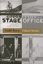 Gold Town to Ghost Town: The Story of Silver…
