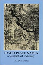 Idaho Place Names: A Geographical Dictionary…