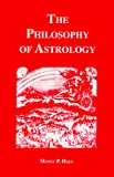 Hall, Manly P.: The Philosophy of Astrology