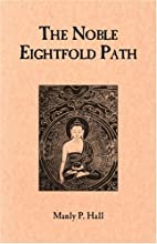 The Noble Eightfold Path by Manly P. Hall