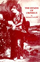 The Hymns of Orpheus: Translated from the…