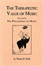 Therapeutic Value of Music Including the…