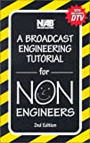 David Wilson: A Broadcast Engineering Tutorial for Non-Engineers