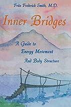 Inner Bridges by Fritz Frederick Smith
