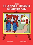 The Flannel Board Storybook by Frances S.…