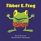 Fibber E. Frog (A Fun E. Friends Book) by Al…
