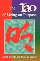 The Tao of Living on Purpose by Judith…
