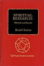 Spiritual research : methods and results by…