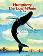 Humphrey the Lost Whale by Wendy Tokuda