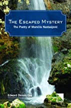 The Escaped Mystery: The Poetry of Momcilo…