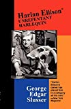 Slusser, George Edgar: Harlan Ellison: Unrepentant Harlequin