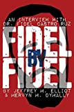 Elliot, Jeffrey M.: Fidel by Fidel: An Interview with Dr. Fidel Castro Ruz, President of the Republic of Cuba (I.O. Evans Studies in the Philosophy and Criticism of Litera)