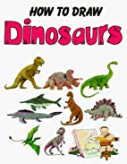 How to Draw Dinosaurs (How to Draw) by…