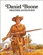Daniel Boone : Frontier Adventures (Easy…