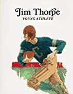 Jim Thorpe: Young Athlete by Laurence…