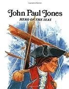 John Paul Jones: Hero of the Seas (Easy…