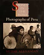 Stones in the Road: Photographs of Peru by…