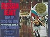 Turnley, David C.: The Russian Heart: Days of Crisis and Hope