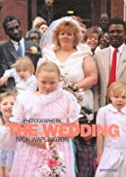 The Wedding: New Pictures from the…