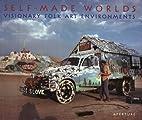 Self-Made Worlds: Visionary Folk Art…
