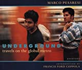 Pesaresi, Marco: Underground: Travels on the Global Metro