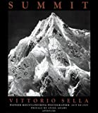 Adams, Ansel: Summit: Vittorio Sella  Mountaineering and Photographer  The Years 1879-1909