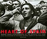 Museo Nacional Centro de Arte Reina Sofia Staff: Heart of Spain : Robert Capa's Photographs of the Spanish Civil War