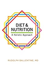 Diet and Nutrition: A Holistic Approach by…