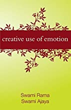 Creative Use of Emotion by Swami Rama
