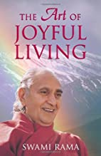 The Art of Joyful Living by Rama