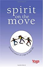 Spirit On The Move: Personal Essays on Yoga…