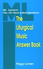 The Liturgical Music Answer Book: Ml Answers…