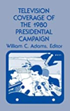 Television coverage of the 1980 presidential…