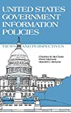 McClure, Charles R.: United States Government Information Policies: Views and Perspectives (Contemporary Studies in Information Management, Policies, and Services)