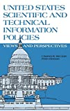 McClure, Charles R.: United States Scientific and Technical Information Policies: View and Perspectives (Contemporary Studies in Information Management, Policies, and Services)