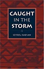 Caught in the Storm by Seydou Badian