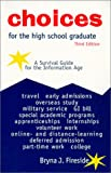 Fireside, Bryna J.: Choices For The High School Graduate: A Survival Guide For The Information Age