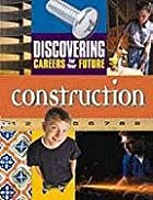 Construction (Discovering Careers for Your…