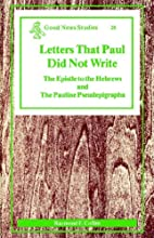Letters That Paul Did Not Write: The Epistle…