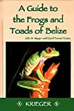 Meyer, John R.: A Guide to the Frogs and Toads of Belize