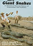 Henderson, Robert W.: Tales of Giant Snakes: A Historical Natural History of Anacondas and Pythons