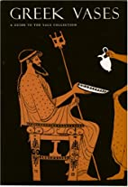 Greek Vases: A Guide to the Yale Collection…