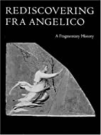 Rediscovering Fra Angelico: A Fragmentary…